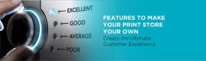 print store features for the ultimate customer experience